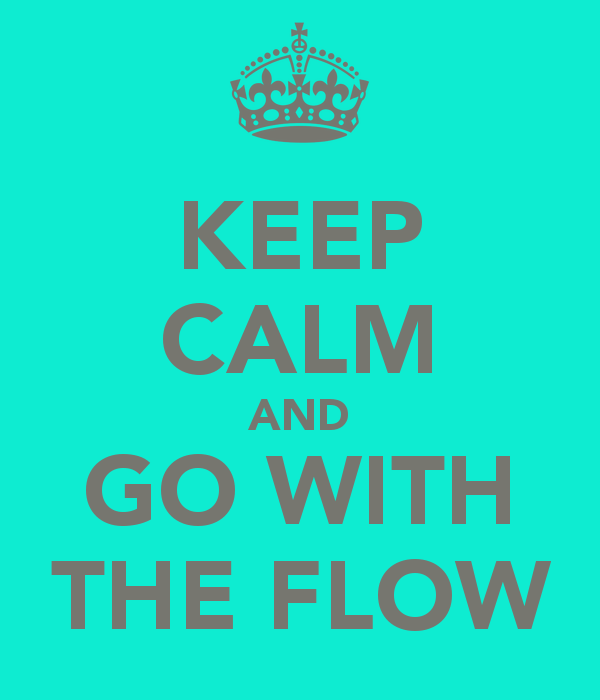 keep-calm-and-go-with-the-flow-9